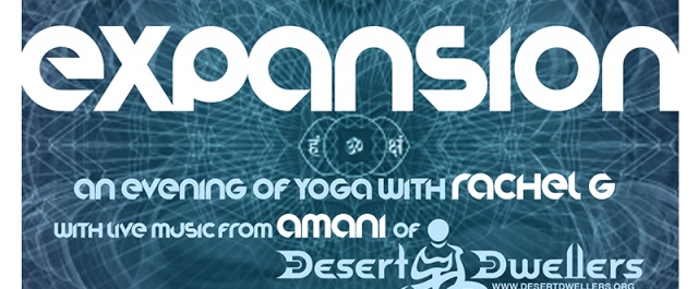 EXPANSION: An evening of Yoga with RachelG and live music by AMANI of The Desert Dwellers