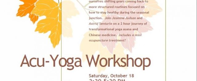 3rd Saturday Workshop: Acu-Yoga with Jasmine and Astrid on October 18th @3:30pm