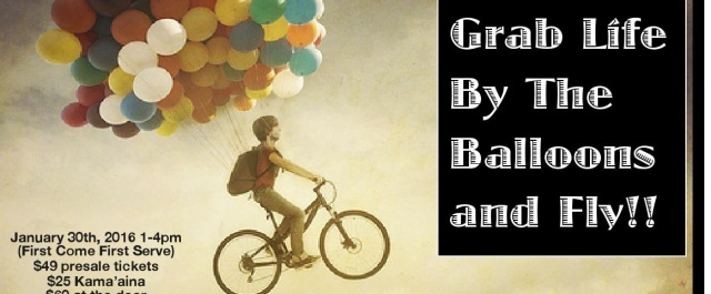 This Saturday Jan. 30th Body Alive Yoga is excited to host: Grab Life by the Balloons and Fly!