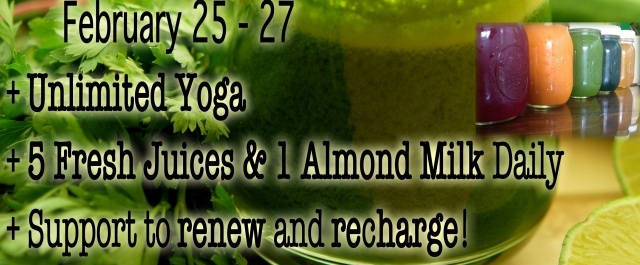 Juice and Yoga Cleanse Feb 25-27
