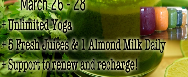 Juice and Yoga Cleanse March 26-28th